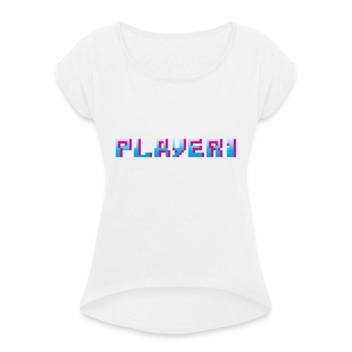 Arcade Game - Player 1 - Women's T-Shirt with rolled up sleeves