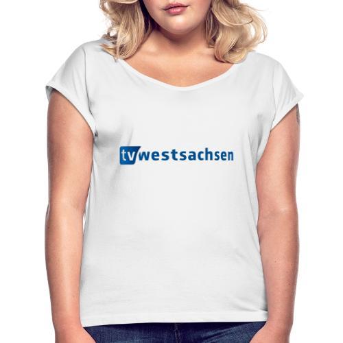 Branding TV Westsachsen - Frauen T-Shirt mit gerollten Ärmeln