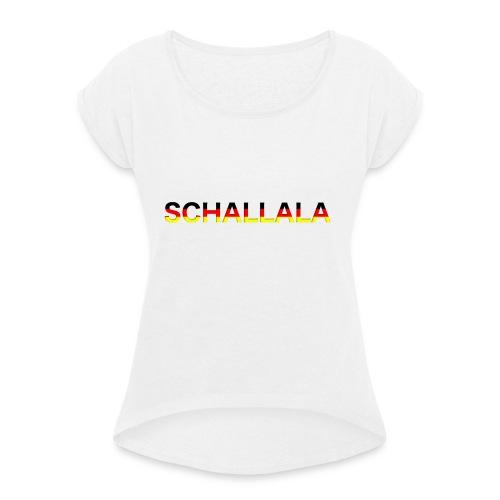 Schallala - Frauen T-Shirt mit gerollten Ärmeln