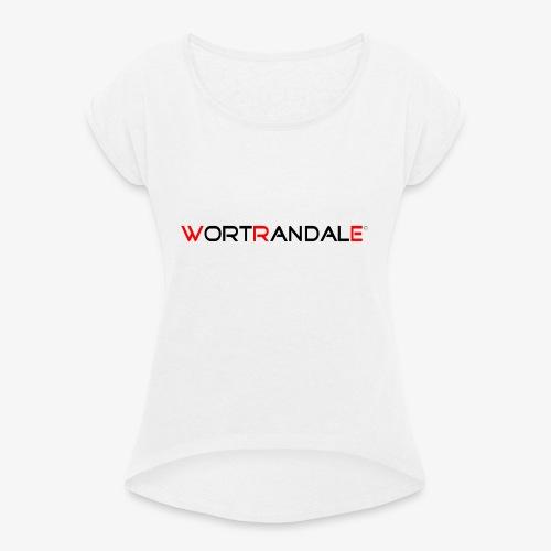Wortrandale - Frauen T-Shirt mit gerollten Ärmeln
