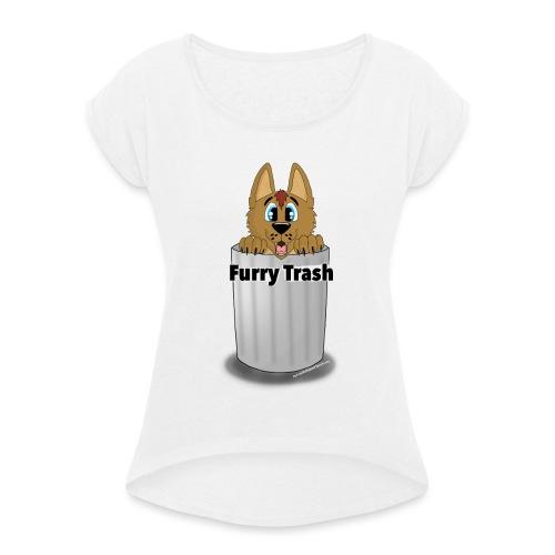 Furry Trash - Dame T-shirt med rulleærmer