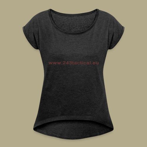.243 Tactical Website - Vrouwen T-shirt met opgerolde mouwen