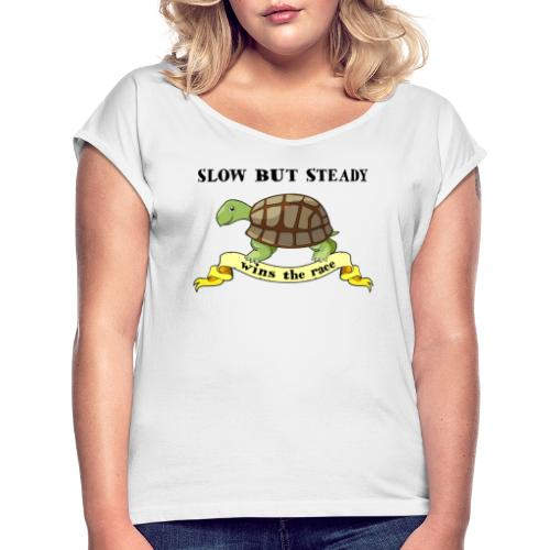 Slow but Steady - T-shirt med upprullade ärmar dam