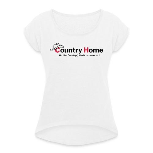 CountryHome Logo mit Slogan (Deutsch) - Frauen T-Shirt mit gerollten Ärmeln