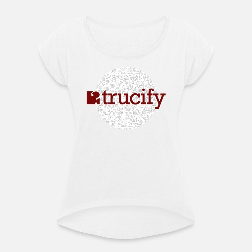 Trucify Badge Round - Women's T-Shirt with rolled up sleeves
