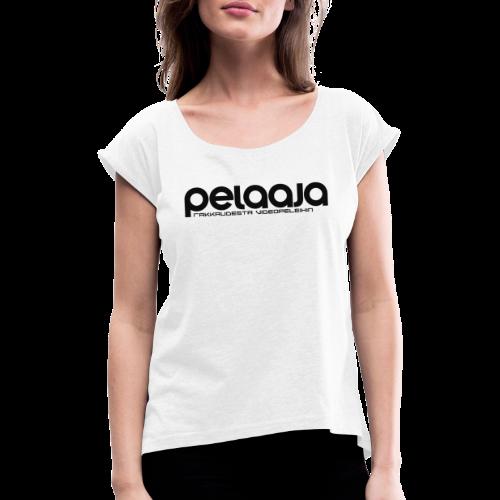 Pelaaja - Rakkaudesta videopeleihin (musta) - Naisten T-paita, jossa rullatut hihat