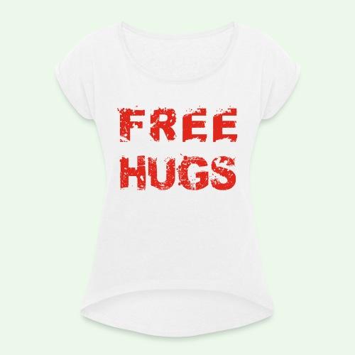 Free Hugs // Flirten // T-Shirt - Frauen T-Shirt mit gerollten Ärmeln