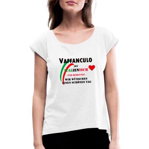 Italienischer Humor - Frauen T-Shirt mit gerollten Ärmeln