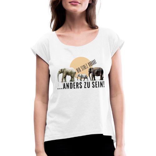 Stolz anders zu sein - Frauen T-Shirt mit gerollten Ärmeln