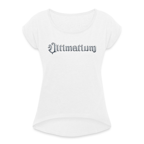 Ultimatium logo & crest - Naisten T-paita, jossa rullatut hihat