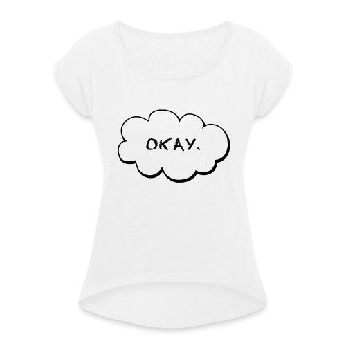 okay_2-jpg - Vrouwen T-shirt met opgerolde mouwen
