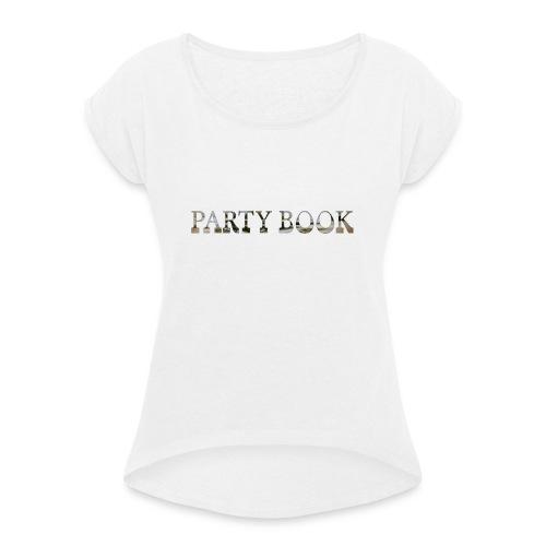 PartyBook - Frauen T-Shirt mit gerollten Ärmeln