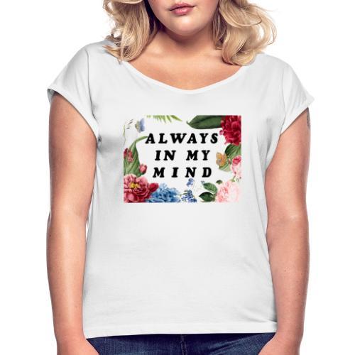 always in my mind - T-shirt à manches retroussées Femme