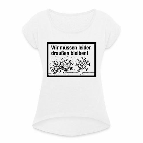 Corona 1 - Frauen T-Shirt mit gerollten Ärmeln