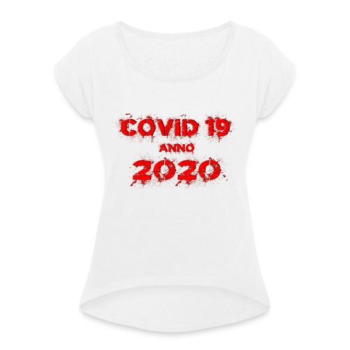 COVID 19 anno 2020 - Frauen T-Shirt mit gerollten Ärmeln
