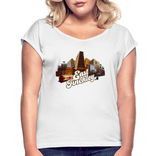 Arjun & East Finchley - Women's T-Shirt with rolled up sleeves