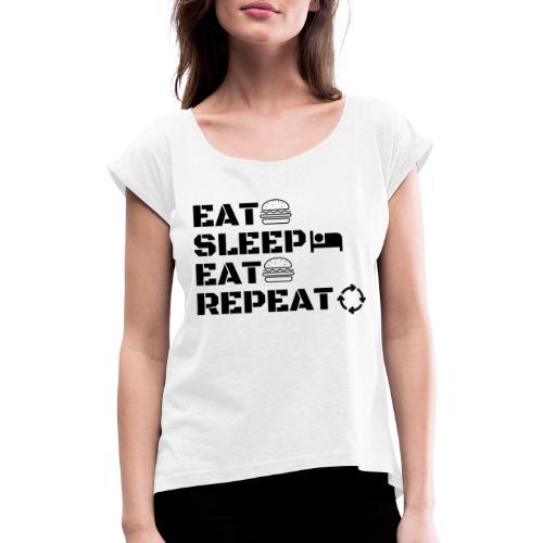 eat sleep eat repeat - T-shirt à manches retroussées Femme