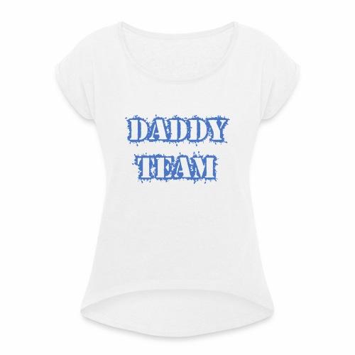 Daddy team - Vrouwen T-shirt met opgerolde mouwen