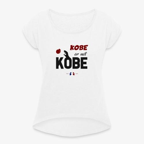 Kobe or not Kobe - T-shirt à manches retroussées Femme