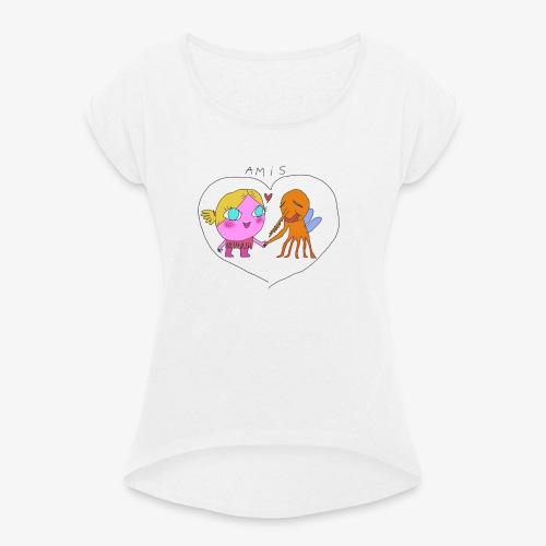 les meilleurs amis - T-shirt à manches retroussées Femme