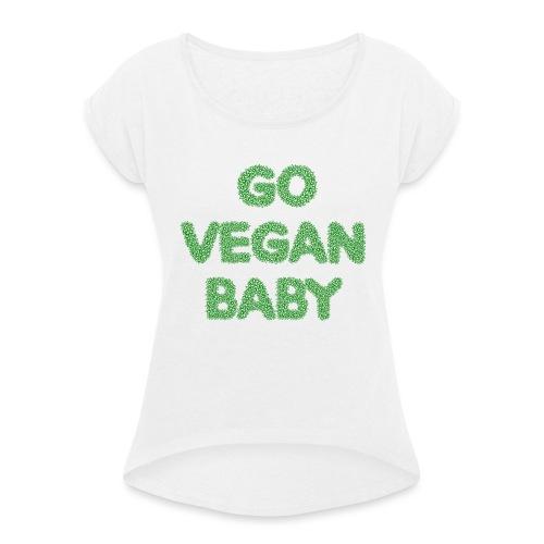 go vegan baby - Dame T-shirt med rulleærmer