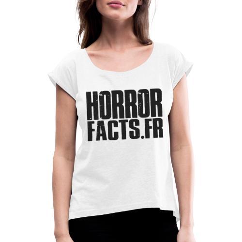 1 for Horror 2 for Facts Black - T-shirt à manches retroussées Femme