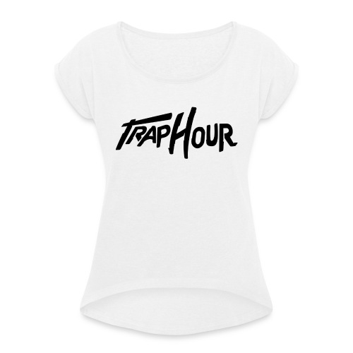 Trap Hour Shirt - Women's T-Shirt with rolled up sleeves