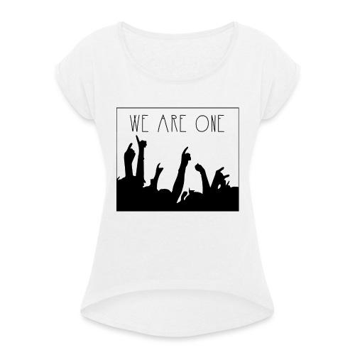We Are One Hoody Women - Vrouwen T-shirt met opgerolde mouwen