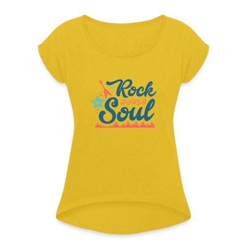 Rock Heals The Soul - Women's T-Shirt with rolled up sleeves