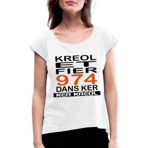 Kreol et Fier - 974 ker kreol - T-shirt à manches retroussées Femme