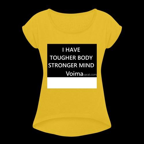 Slogan - Naisten T-paita, jossa rullatut hihat