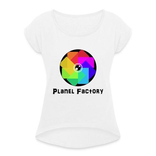 Planel Factory - T-shirt à manches retroussées Femme