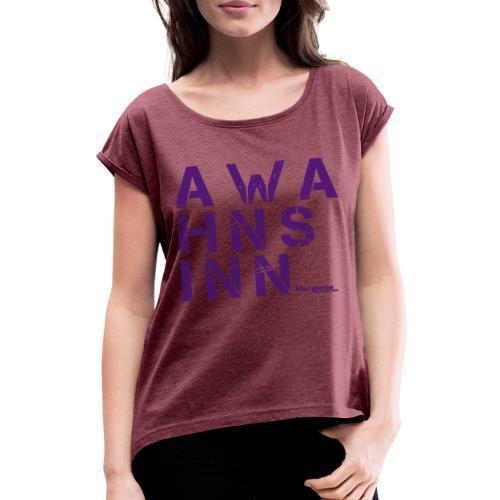HazyShirt05awahnsinn - Frauen T-Shirt mit gerollten Ärmeln