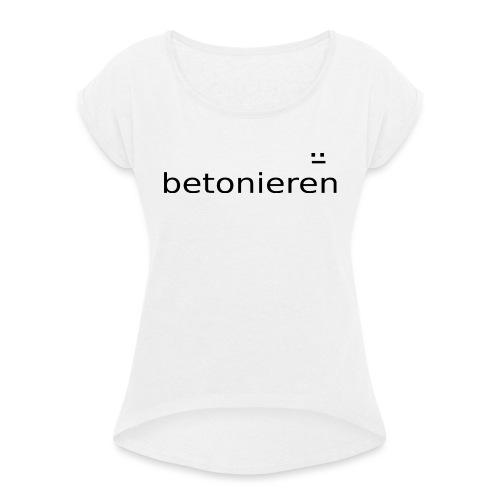 Original betonieren - Frauen T-Shirt mit gerollten Ärmeln