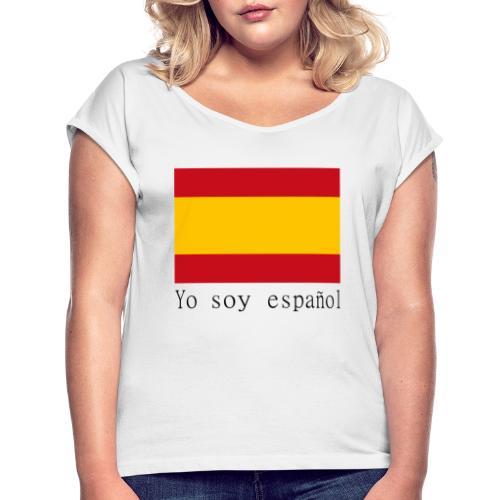 yo soy español - Camiseta con manga enrollada mujer
