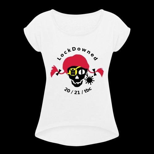 LockDowned - Frauen T-Shirt mit gerollten Ärmeln