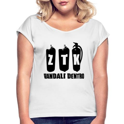 ZTK Vandali Dentro Morphing 1 - Women's T-Shirt with rolled up sleeves