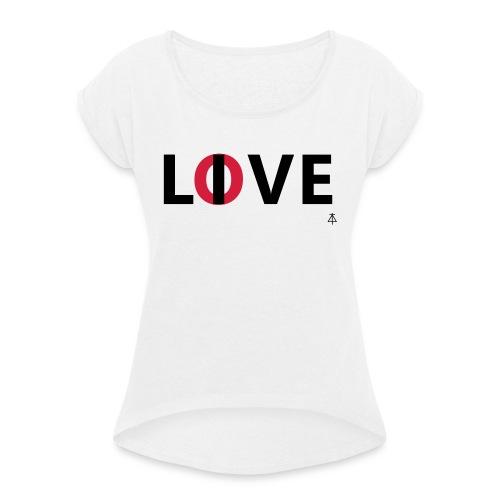 Love live - Vrouwen T-shirt met opgerolde mouwen