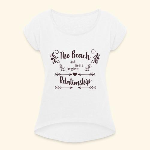 Beach Love - Vrouwen T-shirt met opgerolde mouwen