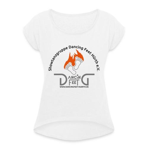 Dancing Feet T-Shirt 2019 - Frauen T-Shirt mit gerollten Ärmeln