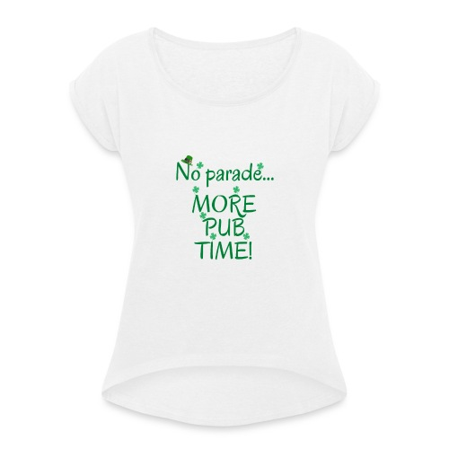 st patrick's day tee shirt - Women's T-Shirt with rolled up sleeves