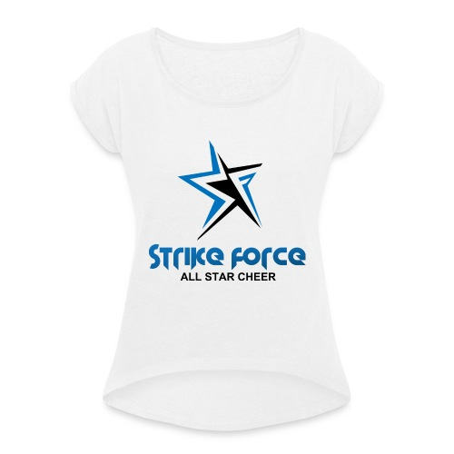 Strike Force Front and Side Logo - Women's T-Shirt with rolled up sleeves