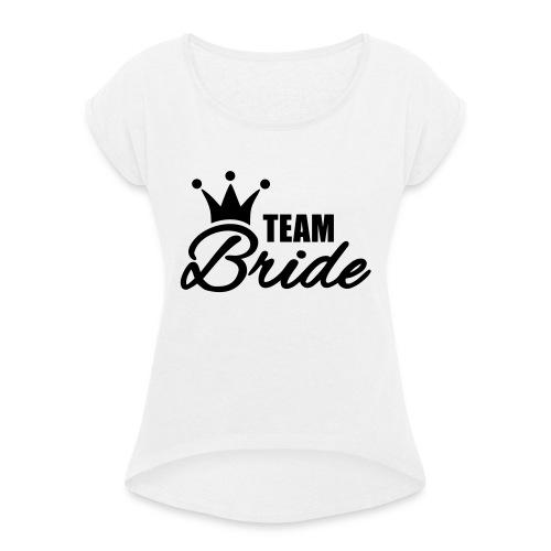 Team Bride Vrijgezellenfeest - Vrouwen T-shirt met opgerolde mouwen