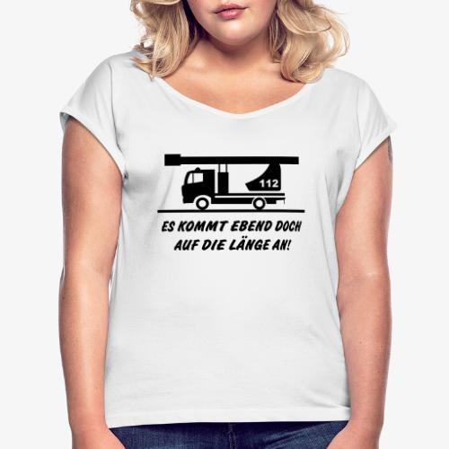 Es kommt auf die Länge an! - Frauen T-Shirt mit gerollten Ärmeln