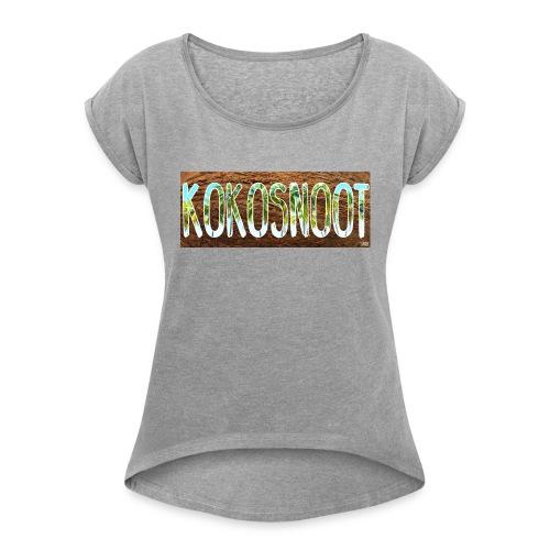 Kokosnoot - Vrouwen T-shirt met opgerolde mouwen