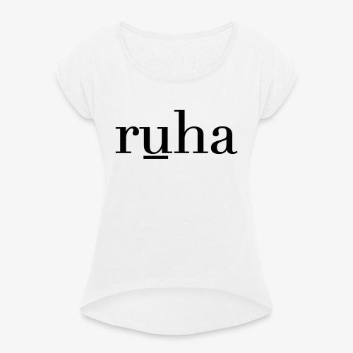 Ruha - Vrouwen T-shirt met opgerolde mouwen