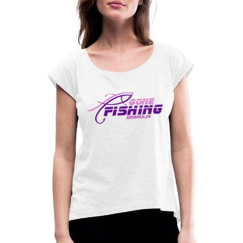 GONE-FISHING (2022) DEEPSEA/LAKE BOAT P-COLLECTION - Women's T-Shirt with rolled up sleeves