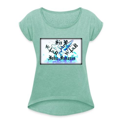 Six P & John Insanis WISR -Huppari- - Naisten T-paita, jossa rullatut hihat