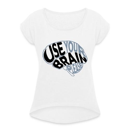 Use your brain - Maglietta da donna con risvolti