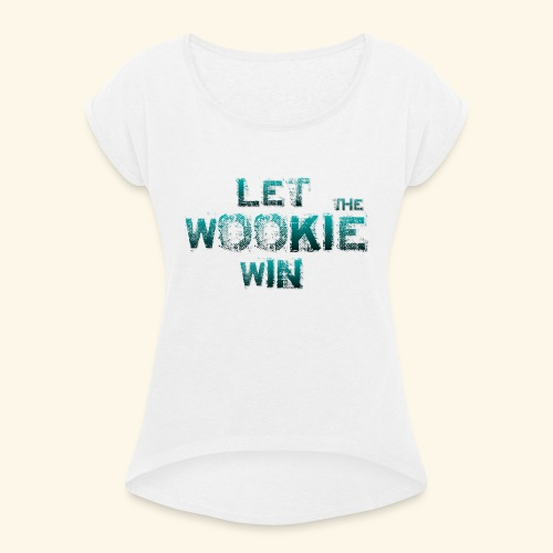 Let The Wookie Win, design 2. - Dame T-shirt med rulleærmer